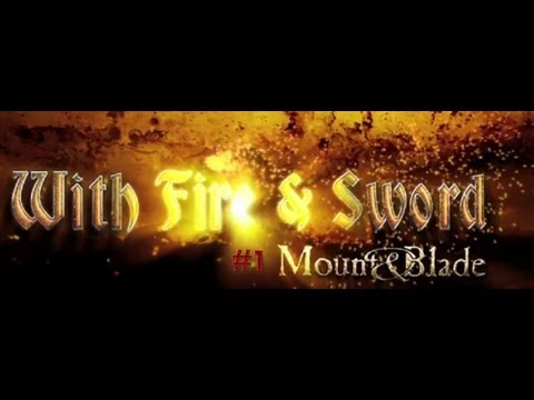 Mount and blade with fire and sword #1 (10 храбрецов! )