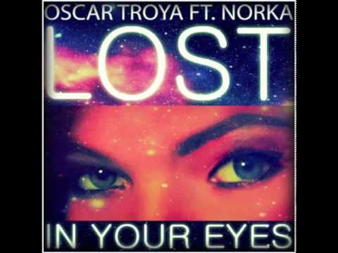 Oscar Troya Feat. Norka - Lost In Your Eyes [FREE DOWNLOAD]